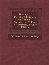 History of Merchant Shipping and Ancient Commerce, Volume 4