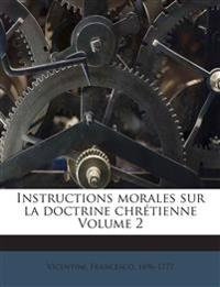 Instructions morales sur la doctrine chrétienne Volume 2