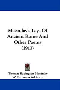 Macaulay's Lays of Ancient Rome and Other Poems
