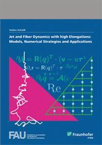 Jet and Fiber Dynamics with high Elongations: Models, Numerical Strategies and Applications.