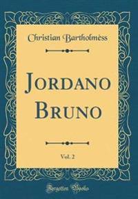 Jordano Bruno, Vol. 2 (Classic Reprint)