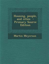 Housing, People, and Cities - Primary Source Edition