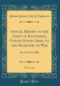 Annual Report of the Chief of Engineers, United States Army, to the Secretary of War, Vol. 4 of 4