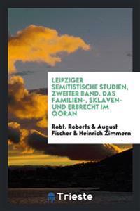 Leipziger Semitistische Studien, Zweiter Band. Das Familien-, Sklaven- Und Erbrecht Im Qoran