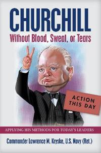 Churchill Without Blood, Sweat, or Tears