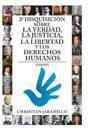 2ª disquisición sobre la verdad, la justicia, la libertad y los derechos humanos