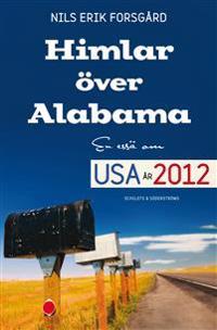 Himlar över Alabama : en essä om USA år 2012