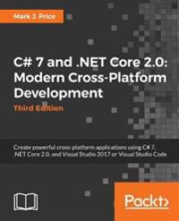 C# 7.1 and .NET Core 2.0 - Modern Cross-Platform Development - Third Edition
