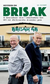 Historien om Brisak  : bröderna Isaksson – de småländska knallarna – kom  till Värmdö efter 80 000 mil på de svenska vägarna