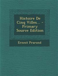 Histoire De Cinq Villes...