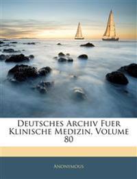 Deutsches Archiv Fuer Klinische Medizin , Achtzigster Band