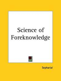 The Science of Foreknowledge