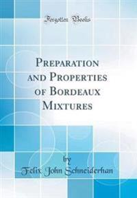 Preparation and Properties of Bordeaux Mixtures (Classic Reprint)