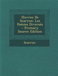 Œuvres De Scarron: Les Poésies Diversés