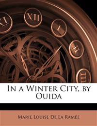 In a Winter City, by Ouida