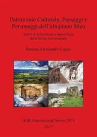 Patrimonio Culturale, Paesaggi e Personaggi dell'altopiano ibleo