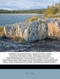 Leibniz' Philosophie: Beleuchtet Vom Gesichtspunkt Der Physikalischen Grundbegriffe Von Kraft Und Stoff. Ein Historischer Beitrag Zur Neueren Philosop
