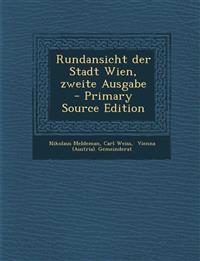 Rundansicht der Stadt Wien, zweite Ausgabe - Primary Source Edition