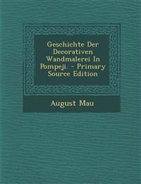 Geschichte Der Decorativen Wandmalerei In Pompeji.
