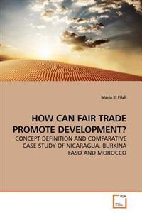 'how Can Fair Trade Promote Development?