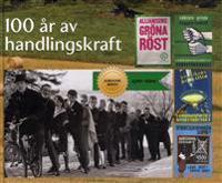 100 år av handlingskraft : Jubileumsboken 1910-2010