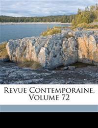 Revue Contemporaine, Volume 72