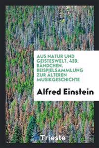 Aus Natur Und Geisteswelt, 439. Bandchen. Beispielsammlung Zur Alteren Musikgeschichte