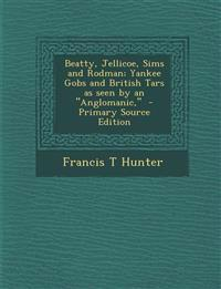 "Beatty, Jellicoe, Sims and Rodman; Yankee Gobs and British Tars as seen by an ""Anglomanic,"""