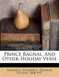 Prince Ragnal, and other holiday verse