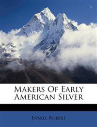 Makers Of Early American Silver