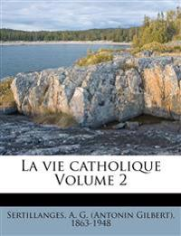 La vie catholique Volume 2