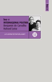 Hva er internasjonal politikk - Benjamin de Carvalho, Halvard Leira | Ridgeroadrun.org