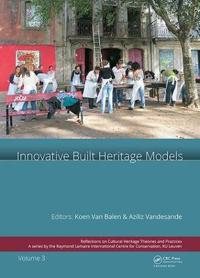 Innovative Built Heritage Models: Edited Contributions to the International Conference on Innovative Built Heritage Models and Preventive Systems (Cha