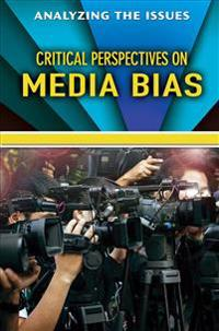 Critical Perspectives on Media Bias