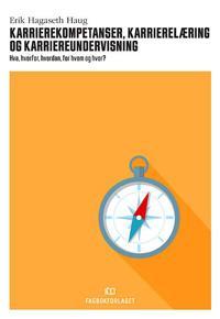 Karrierekompetanser, karrierelæring og karriereundervisning - Erik Hagaseth Haug pdf epub