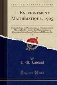 L'Enseignement Mathématique, 1905, Vol. 7