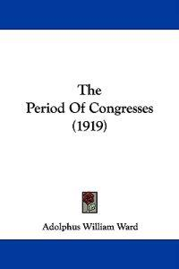 The Period of Congresses
