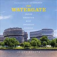 The Watergate: Inside America's Most Infamous Address