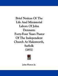 Brief Notices of the Life and Ministerial Labors of John Dennant