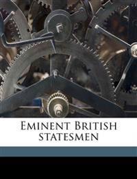 Eminent British statesmen Volume 3
