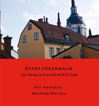 Östra Södermalm - De gamla husen berättar