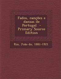 Fados, Cancoes E Dansas de Portugal - Primary Source Edition