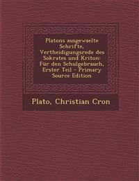 Platons ausgewaelte Schrifte, Vertheidigungsrede des Sokrates und Kriton: Für den Schulgebrauch, Erster Teil