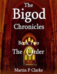 Bigod Chronicles - Book Two - The Order