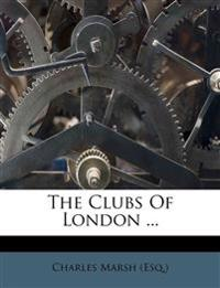 The Clubs Of London ...