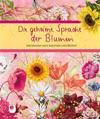 Die geheime Sprache der Blumen