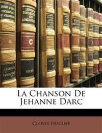 La Chanson De Jehanne Darc