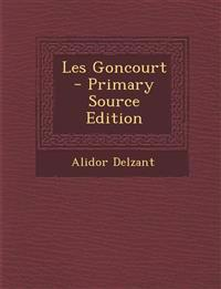 Les Goncourt - Primary Source Edition
