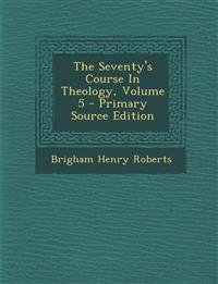 The Seventy's Course In Theology, Volume 5