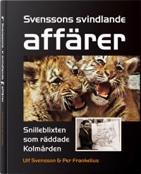 Svenssons svindlande affärer : snilleblixten som räddade Kolmården